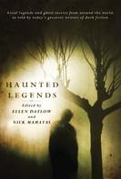 Ellen Datlow: Haunted Legends