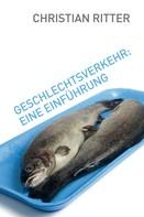 Christian Ritter: Geschlechtsverkehr: Eine Einführung ★★★★