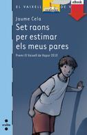 Jaume Cela i Ollé: Set raons per estimar els meus pares (eBook-ePub)