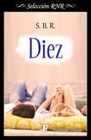 S. B. R.: Diez