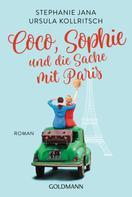 Stephanie Jana: Coco, Sophie und die Sache mit Paris