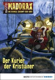 Maddrax - Folge 363 - Der Kurier der Kristianer