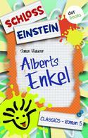 Schloss Einstein Classics: Schloss Einstein - Band 5: Alberts Enkel ★★★★