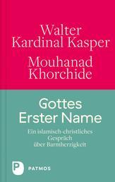 Gottes Erster Name - Ein islamisch-christliches Gespräch über Barmherzigkeit