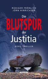 Die Blutspur der Justitia - Nord-Thriller