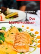 Sarah Bellenstein: Das Männerkochbuch