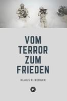 Klaus R. Berger: Vom Terror zum Frieden