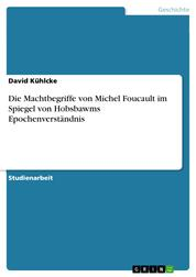 Die Machtbegriffe von Michel Foucault im Spiegel von Hobsbawms Epochenverständnis
