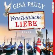 Venezianische Liebe - Roman