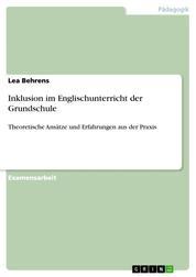 Inklusion im Englischunterricht der Grundschule - Theoretische Ansätze und Erfahrungen aus der Praxis
