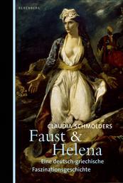 Faust & Helena - Eine deutsch-griechische Faszinationsgeschichte