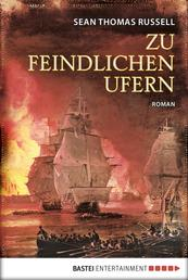 Zu feindlichen Ufern - Roman