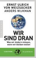 Ernst Ulrich von Weizsäcker: Wir sind dran. Club of Rome: Der große Bericht ★★★★★