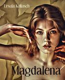 Ursula Kollasch: Magdalena