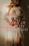 Eliza Haywood: The History of Miss Betsy Thoughtless