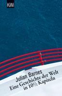 Julian Barnes: Eine Geschichte der Welt in 10,5 Kapiteln ★★★★★