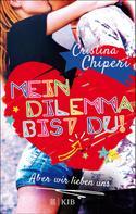 Cristina Chiperi: Mein Dilemma bist du! Aber wir lieben uns ★★★★