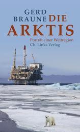 Die Arktis - Porträt einer Weltregion