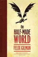 Felix Gilman: The Half-Made World