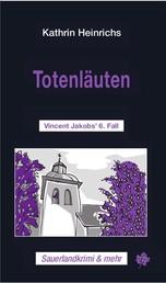 Totenläuten - Vincent Jakobs' 6. Fall