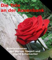 Die Tote an der Rosenbank - Kriminalroman