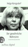Helga Königsdorf: Der gewöhnliche Wahnsinn ★★