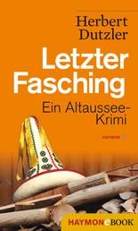 Letzter Fasching - Ein Altaussee-Krimi