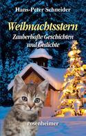 Hans-Peter Schneider: Weihnachtsstern - Zauberhafte Geschichten und Gedichte ★★★