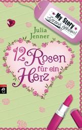 My Story. Streng geheim - Zwölf Rosen für ein Herz