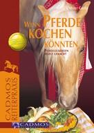 Heike Gross: Wenn Pferde kochen könnten ★★★★★