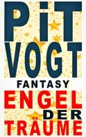 Pit Vogt: Engel der Träume