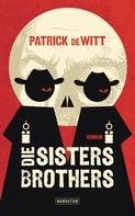 Patrick deWitt: Die Sisters Brothers ★★★★