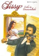 Marieluise von Ingenheim: Sissy Band 14 - Liebe im Dreivierteltakt
