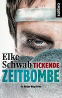 Elke Schwab: Tickende Zeitbombe ★★★★
