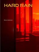 Marcus Gorkmann: Hard Rain