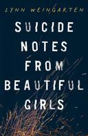 Lynn Weingarten: Suicide Notes from Beautiful Girls ★★★