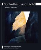 Andy S. Falkner: Dunkelheit und Licht