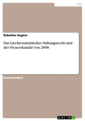 Das Liechtensteinisches Stiftungsrecht und der Steuerskandal von 2008