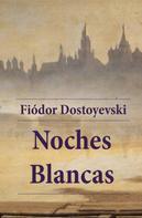 Fiódor Dostoyevski: Noches blancas