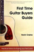 Kevin Craine: First Time Guitar Buyers Guide