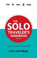 Janice Leith Waugh: The Solo Traveler's Handbook
