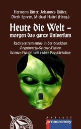 Heute die Welt - morgen das ganze Universum - Rechtsextremismus in der deutschen Gegenwarts-Science-Fiction | Science-Fiction und rechte Populärkultur