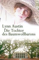 Lynn Austin: Die Tochter des Baumwollbarons ★★★★