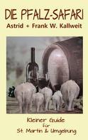 Astrid Kallweit: Die Pfalz-Safari