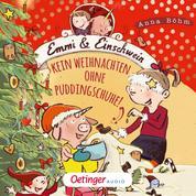 Emmi und Einschwein 4. Kein Weihnachten ohne Puddingschuhe!