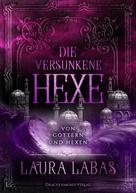 Laura Labas: Die versunkene Hexe: Von Göttern und Hexen ★★★★