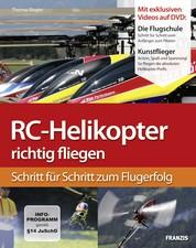 RC-Helikopter richtig fliegen - Schritt für Schritt zum Flugerfolg