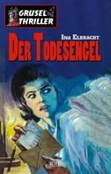 Ina Elbracht: Grusel-Thriller 02: Der Todesengel