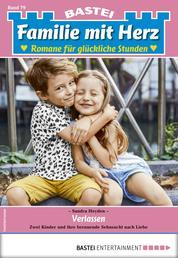 Familie mit Herz 79 - Familienroman - Verlassen