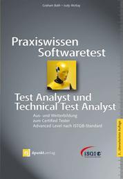 Praxiswissen Softwaretest - Test Analyst und Technical Test Analyst - Aus- und Weiterbildung zum Certified Tester - Advanced Level nach ISTQB-Standard